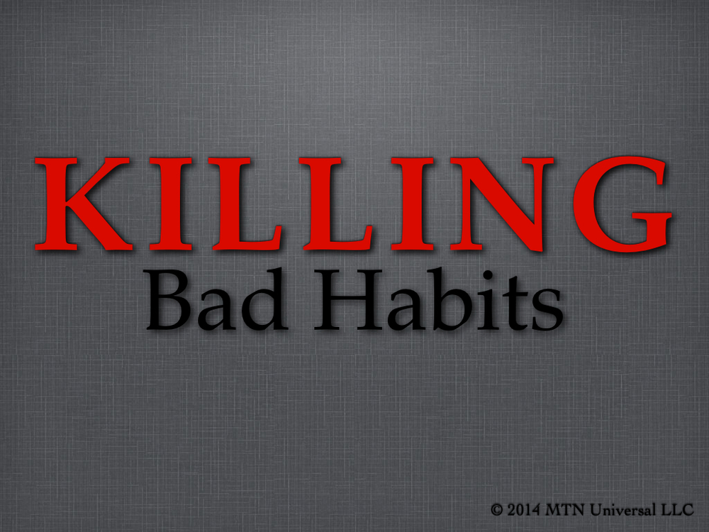 Killing-Bad-Habits.001.jpg
