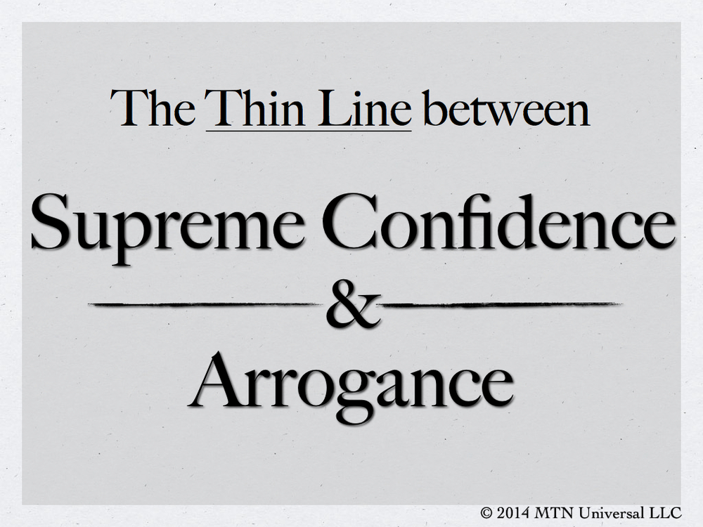 The-Thin-Line-between-Supreme-Confidence-and-Arrogance.001.001.jpg
