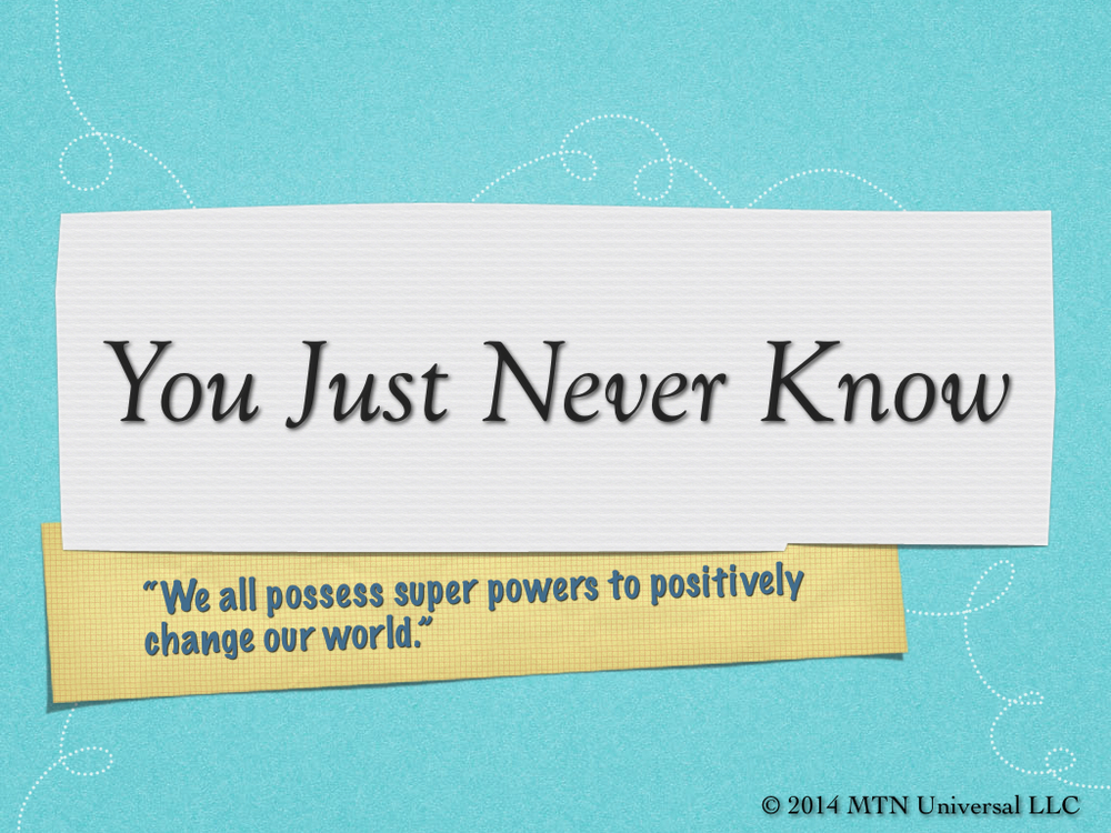 You-Just-Never-Know.001.jpg
