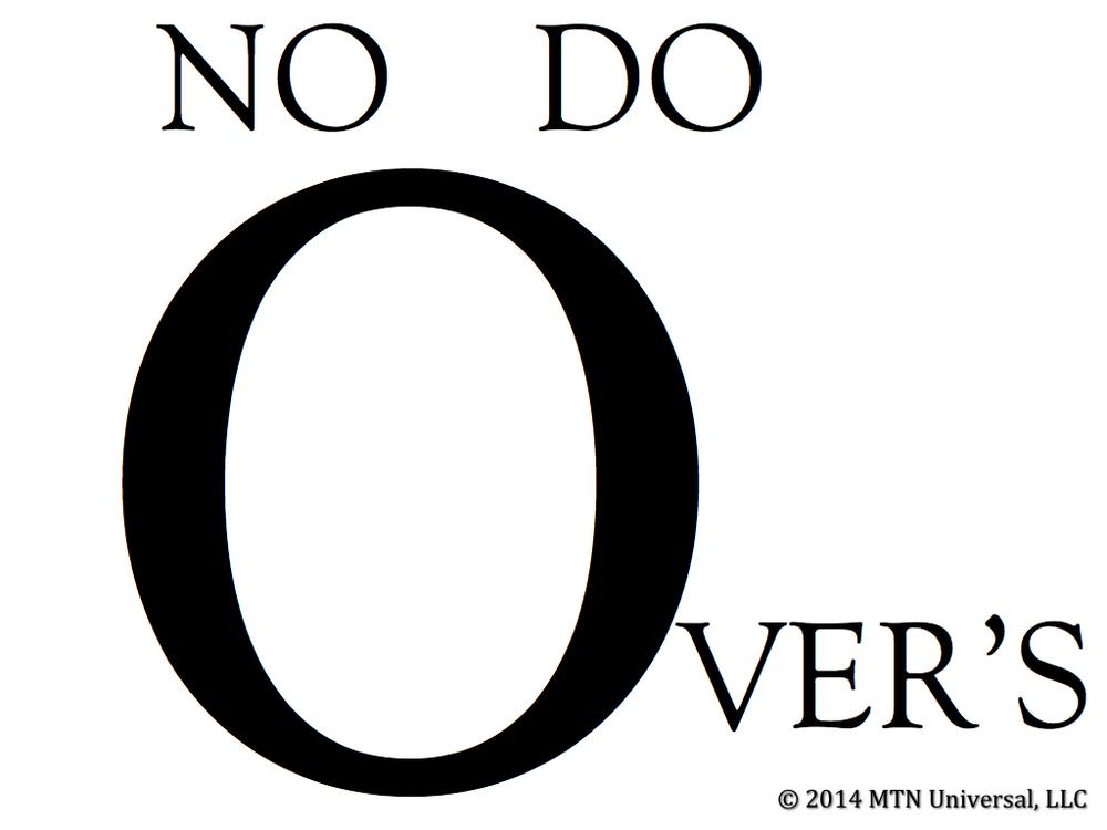 No-Do-Overs.001.jpg