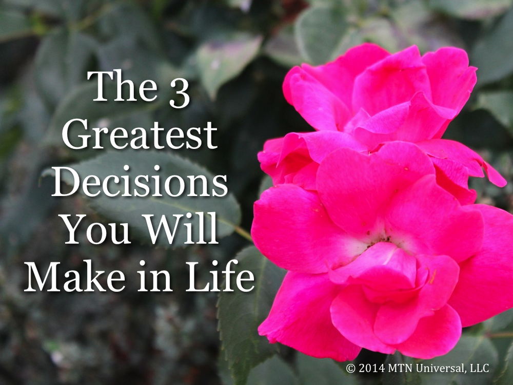 The-3-Greatest-Decisions-You-Will-Make-in-Life.001.jpg