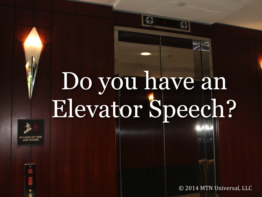 do you have an elevator speech mtn universal i