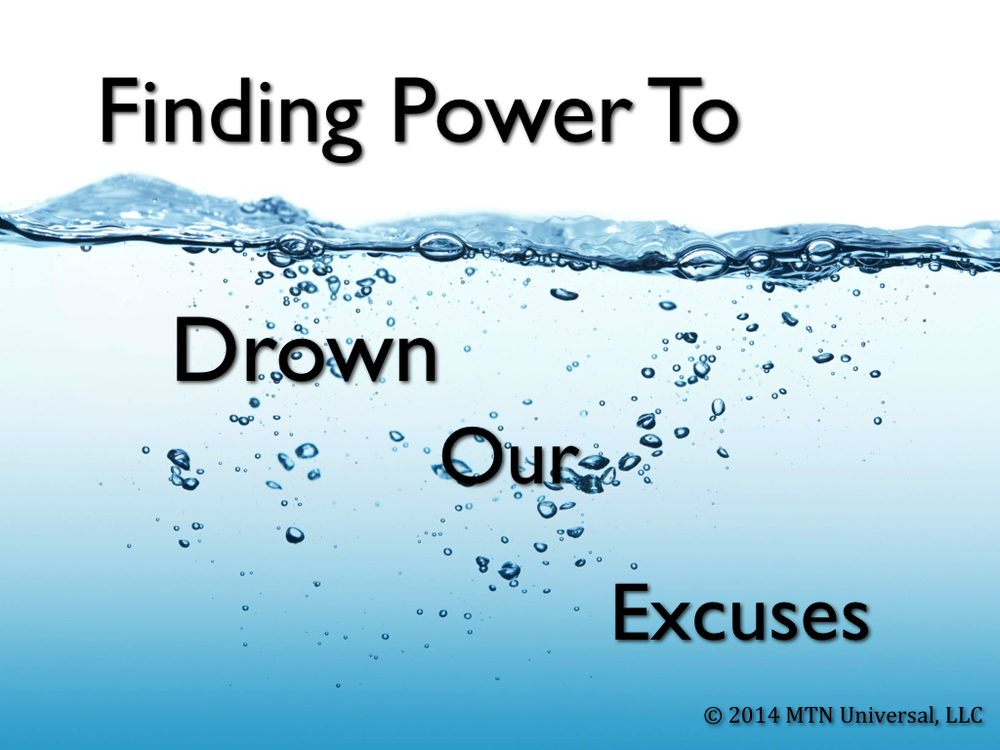 Finding-Power-To-Drown-Our-Excuses.001.jpg