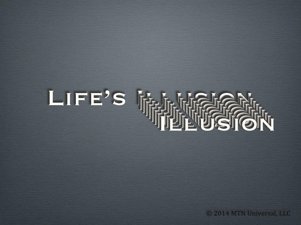 Lifes-Illusion.001.jpg