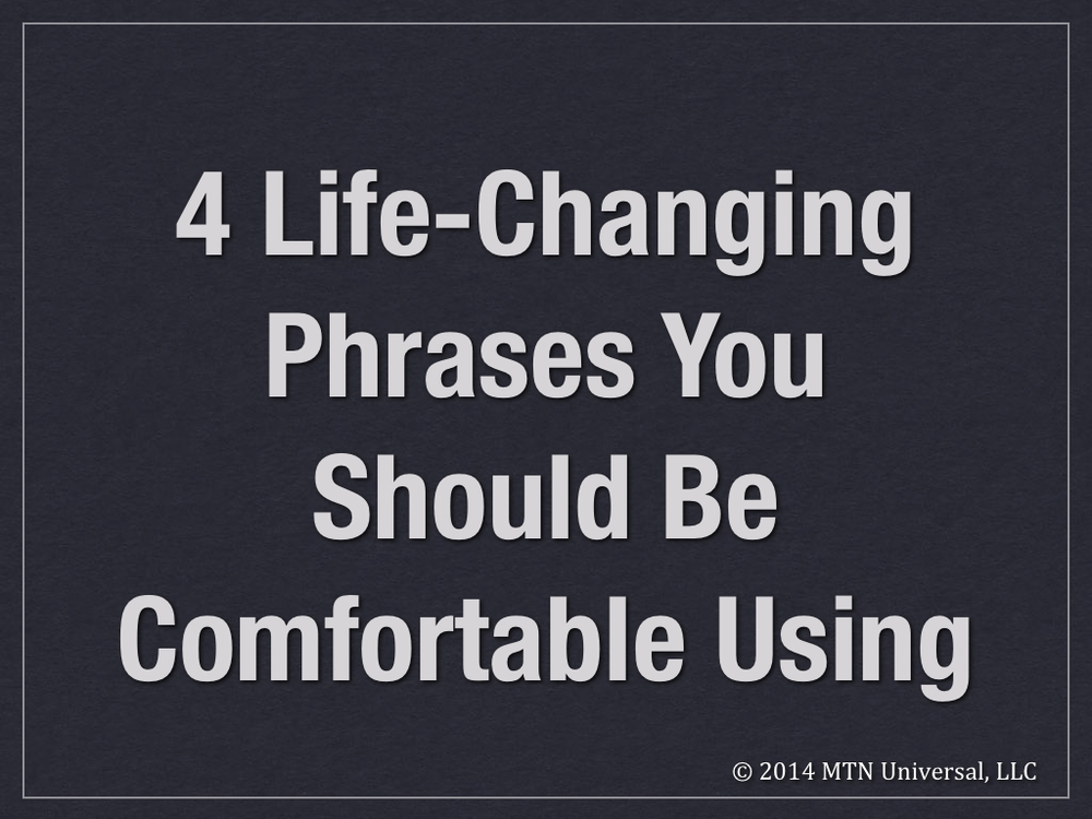 4-Life-Changing-Phrases-You-Should-Be-Comfortable-Using-.001.jpg
