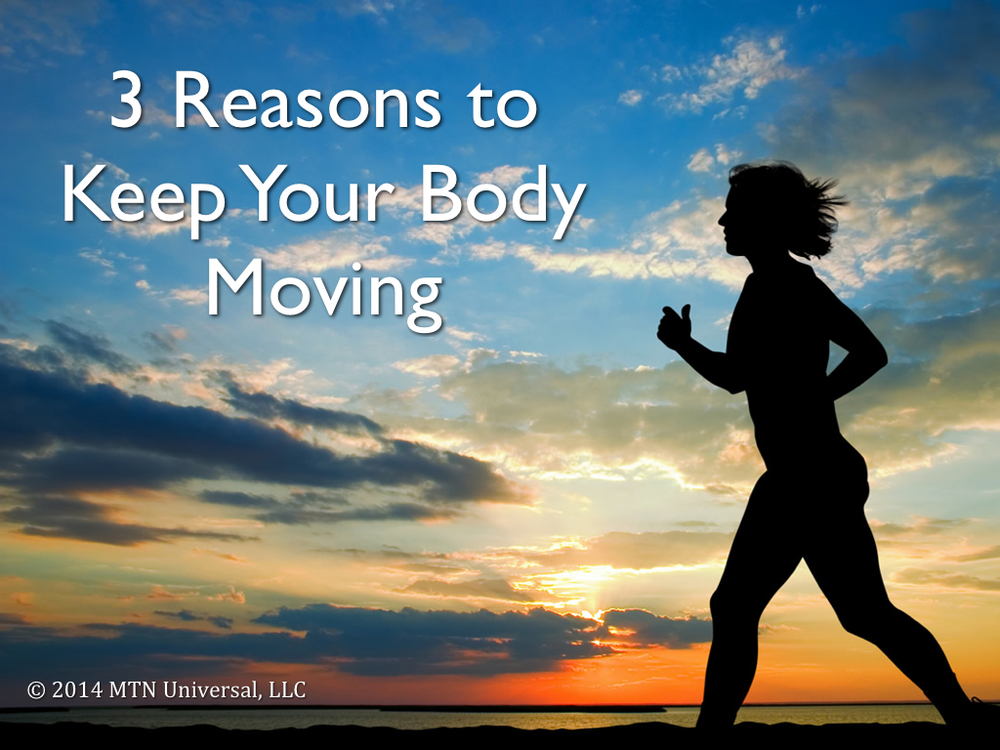 3-Reasons-to-Keep-Your-Body-Moving.001.jpg