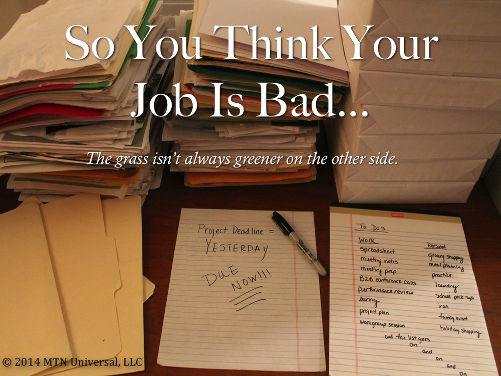 So-You-Think-Your-Job-Is-Bad….001.jpg