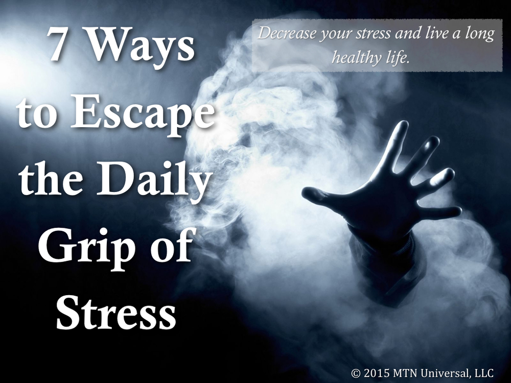 7-Ways-to-Escape-the-Daily-Grip-of-Stress.001.jpg