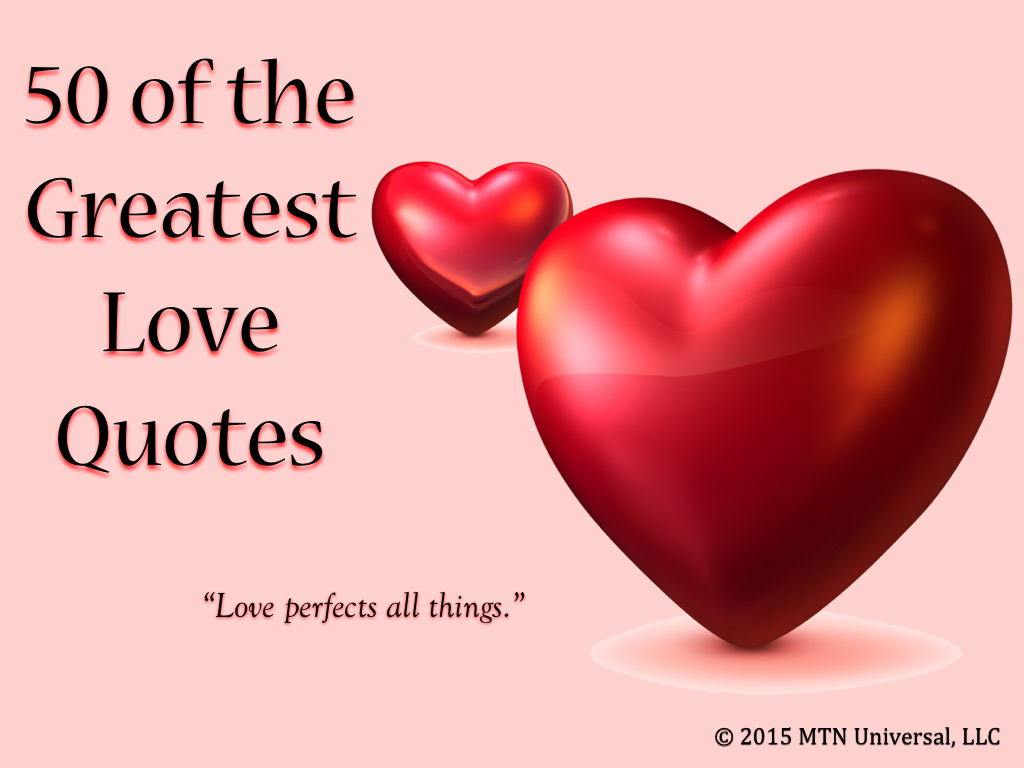 Greatest Love Quotes Cool 50 Of The Greatest Love Quotes  Mtn Universal