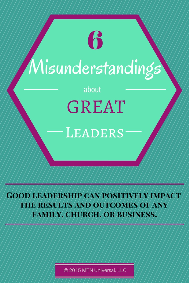 6-Misunderstandings-about-Great-Leaders.jpg