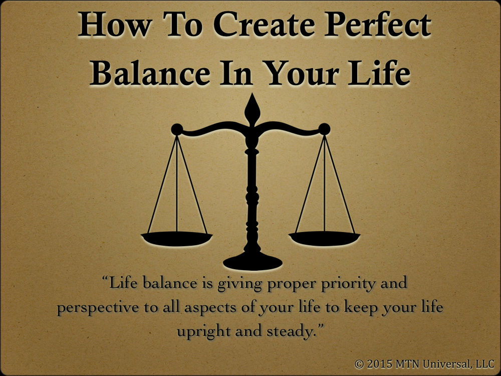 How-To-Create-Perfect-Balance-In-Your-Life.001.jpg