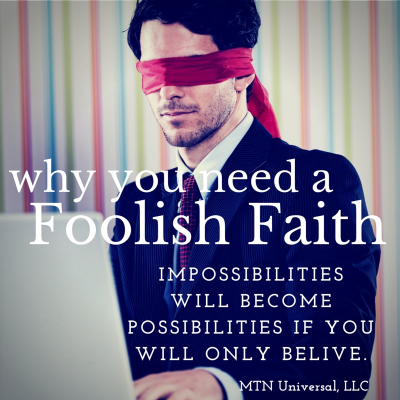Why-You-Need-a-Foolish-Faith.jpg
