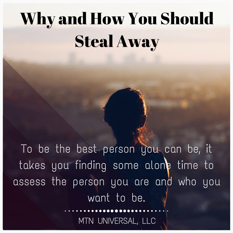 Why-and-How-You-Should-Steal-Away.jpg