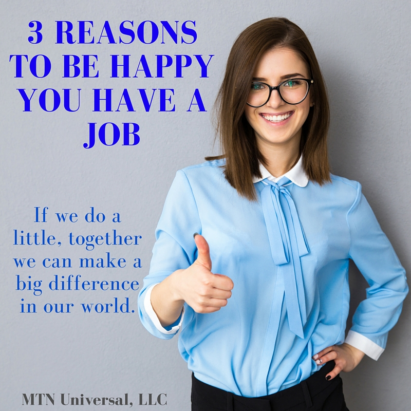 3-Reasons-to-Be-Happy-You-Have-a-Job.jpg