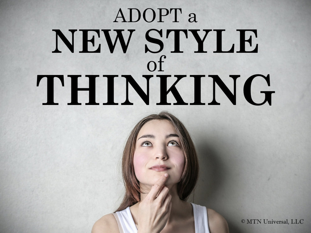 ADOPT A NEW STYLE OF THINKING.001.jpeg