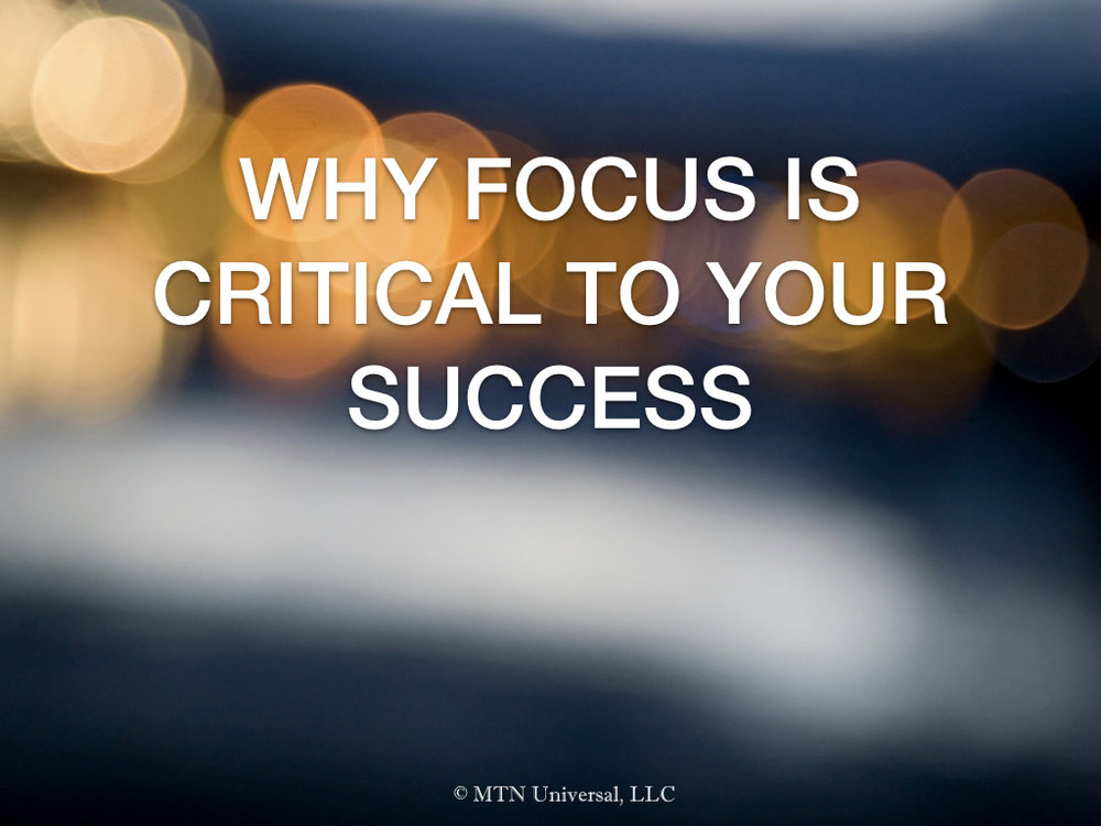 WHY FOCUS IS CRITICAL TO YOUR SUCCESS.001.jpeg