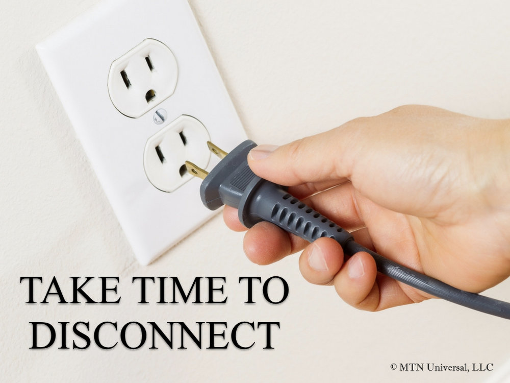 TAKE TIME TO DISCONNECT.001.jpeg