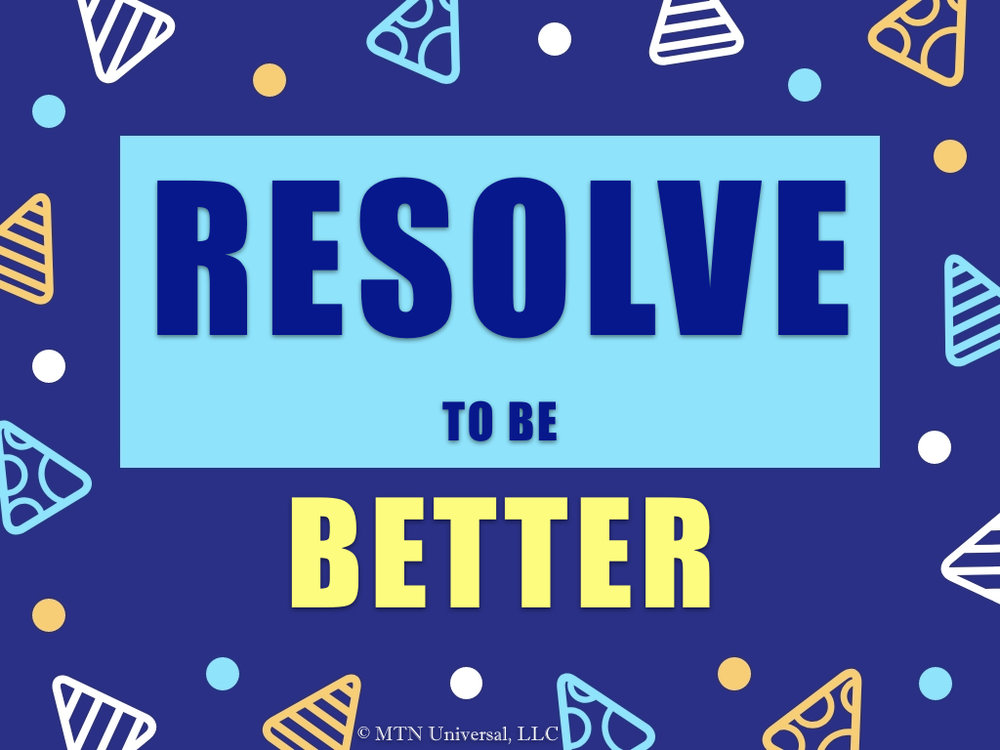 RESOLVE TO BE BETTER.001.jpeg