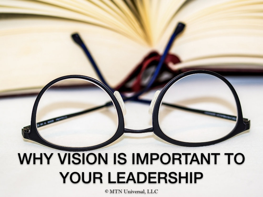 WHY VISION IS IMPORTANT TO YOUR LEADERSHIP.001.jpeg