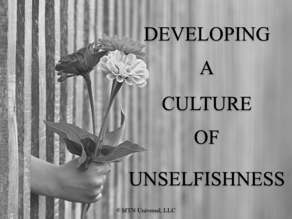 DEVELOPING A CULTURE OF UNSELFISHNESS.001.jpeg