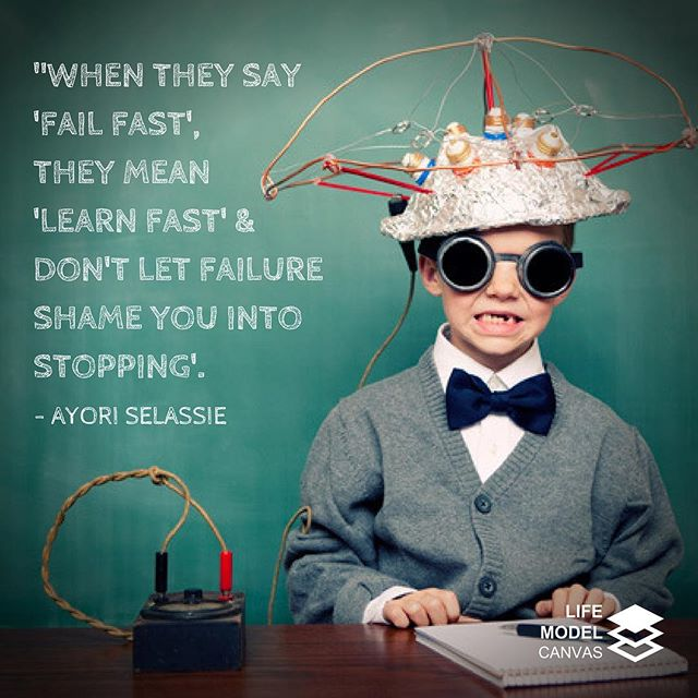 """""""When they say 'FAIL FAST', they mean 'LEARN FAST' & don't let failure shame you into stopping"""". - Ayori Selassie #LifeModelCanvas #LifeStrategy #failforward #learn #SupportSystems #obstacles #inspiration #innovation"""