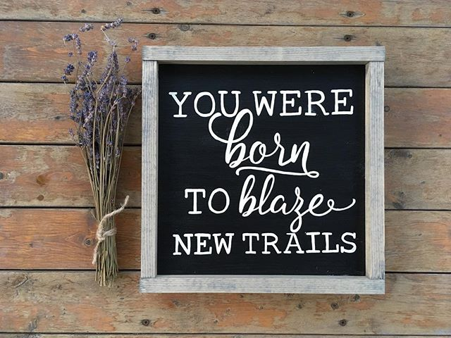 Sent this fun custom sign to its new home today! . . Do you have a trailblazer in your family? I think I fill that role in my family...I've always been known to follow a different path than most 🙈😬🌻🌾 #SorryMom #Wildflower