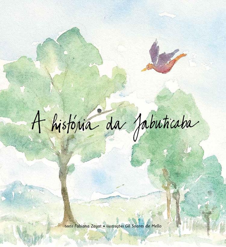 A HISTÓRIA DA JABUTICABA  Fabiana Zayat | Gil Soares de Melo