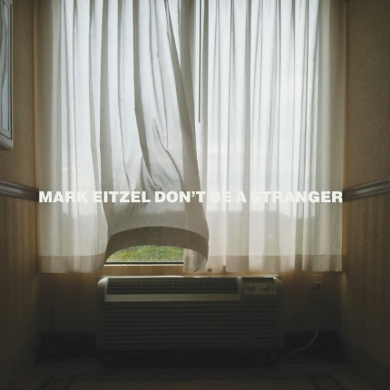 MARC EITZEL DONT BE A STRANGER