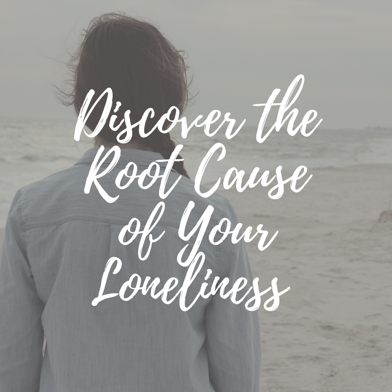 Discover the Root Cause of Your Loneliness.png