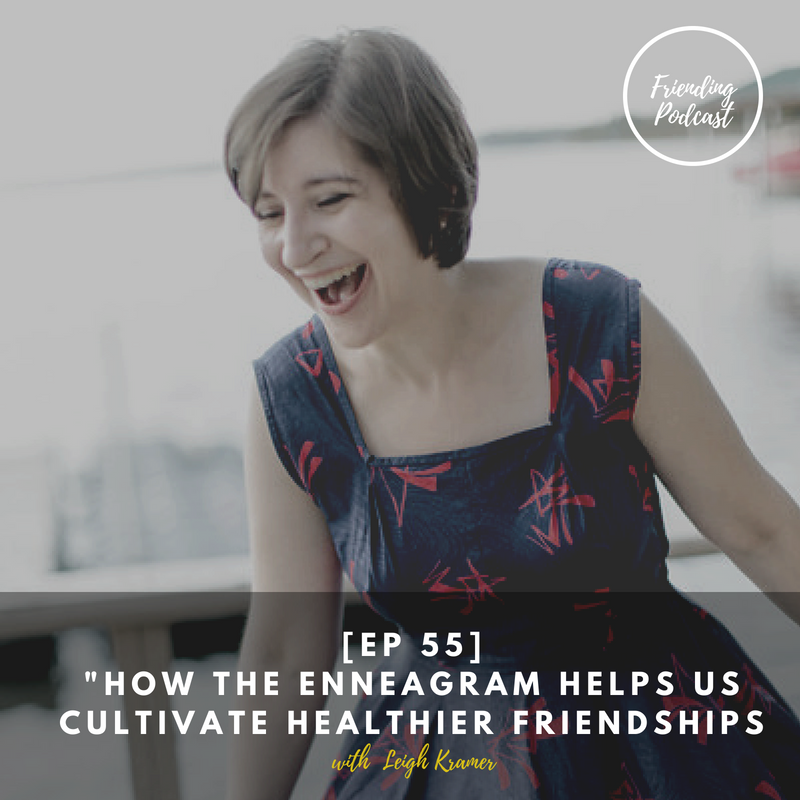 [EP 55] %22HOW THE ENNEAGRAM HELPS US CULTIVATE HEALTHIER FRIENDSHIPS.png