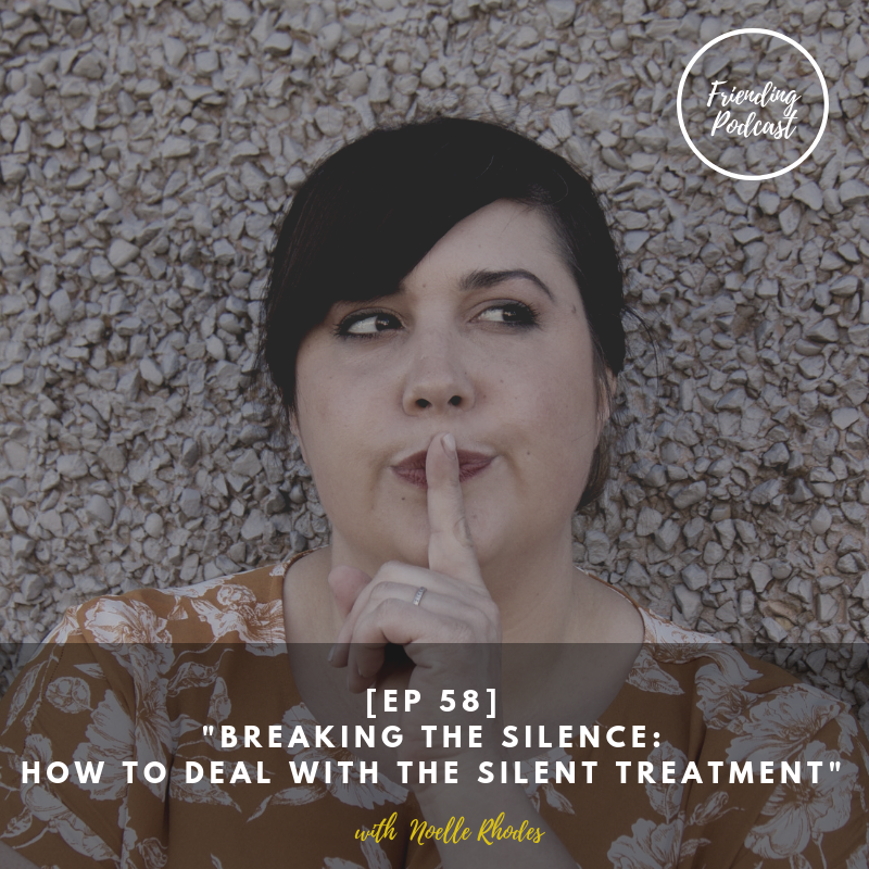 [EP 58] %22Breaking the Silence_ How to Deal with the Silent Treatment%22.png