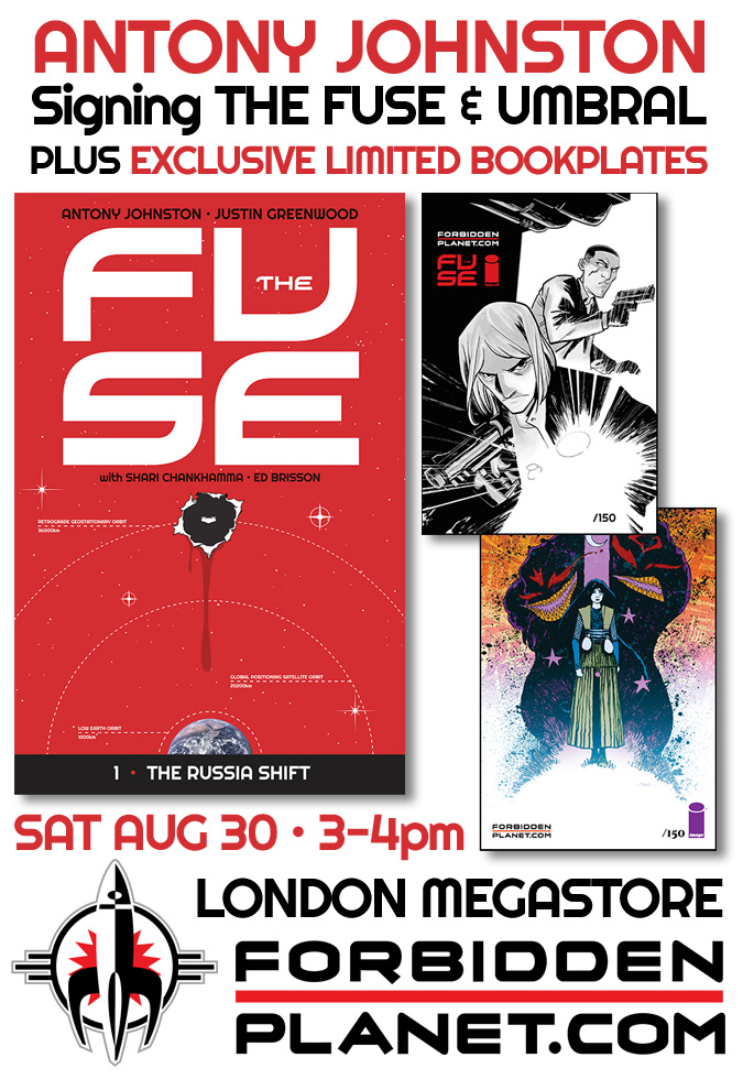 "antonyjohnston :      Signing at Forbidden Planet London Megastore, Aug 30    I'll be  appearing at the Forbidden Planet London Megastore on Saturday August 30 , between 3-4pm.   (Don't panic, British people — that's the weekend  after  the August bank holiday.)   Eagle-eyed readers will note the date is just three days after  THE FUSE Vol 1: THE RUSSIA SHIFT goes on sale , which is of course no coincidence at all.   But  UMBRAL  readers shouldn't feel left out, because we've produced   exclusive, signed and numbered limited edition bookplates for both THE FUSE and UMBRAL  , featuring original art by Justin Greenwood and Christopher Mitten, for the event. We'll give one away with each of the first 150 copies of THE FUSE and UMBRAL trade paperbacks sold.   (That's them in the main image, if you hadn't guessed.)   If you can't make it to the event, don't worry — you can also order these ""mini-print"" editions online, although priority will be given to people actually buying in-store on the day. Nevertheless, if you want to order online, check  the event page  for details.   And of course readers of WASTELAND, THE COLDEST CITY, DAREDEVIL, whatever, are all welcome, too. Come one, come all. This will probably be the biggest signing I've yet done, so try and  get there early, or at least on time, if you can .   Hope to see you there!"