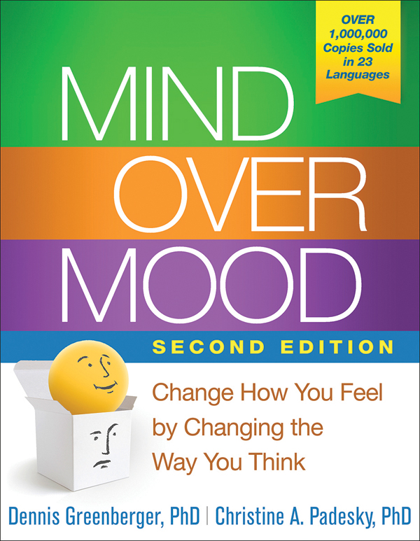 mind over mood: change how you feel by changing the way you think by dennis greenberger