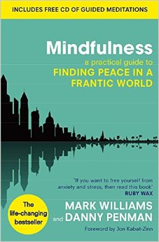 mindfulness: a practical way to finding peace in a frantic world by mark williams