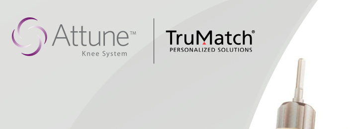 TruMatch – Attune Knee