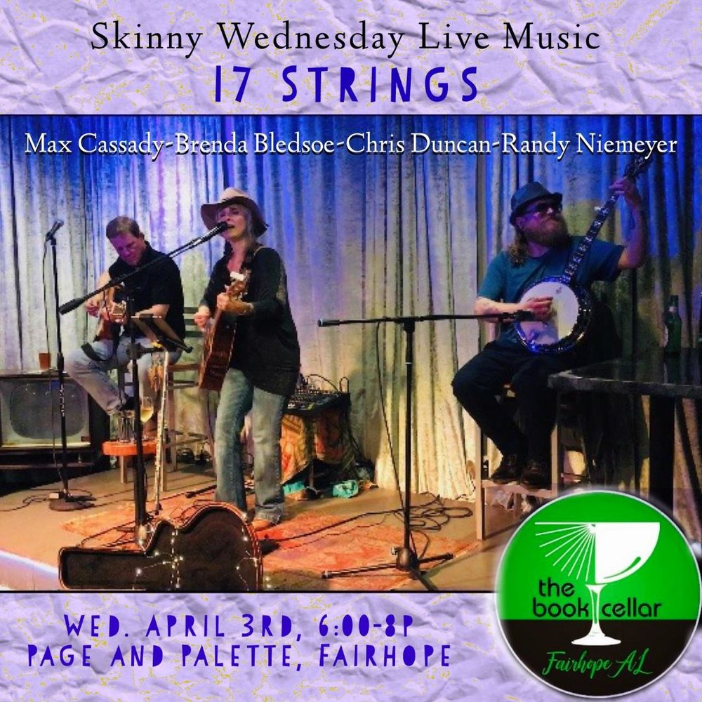 Wednesday April 3rd    17 Strings   with Max Cassady, Brenda Bledsoe, Chris Duncan & Randy Neimeyer   6-8