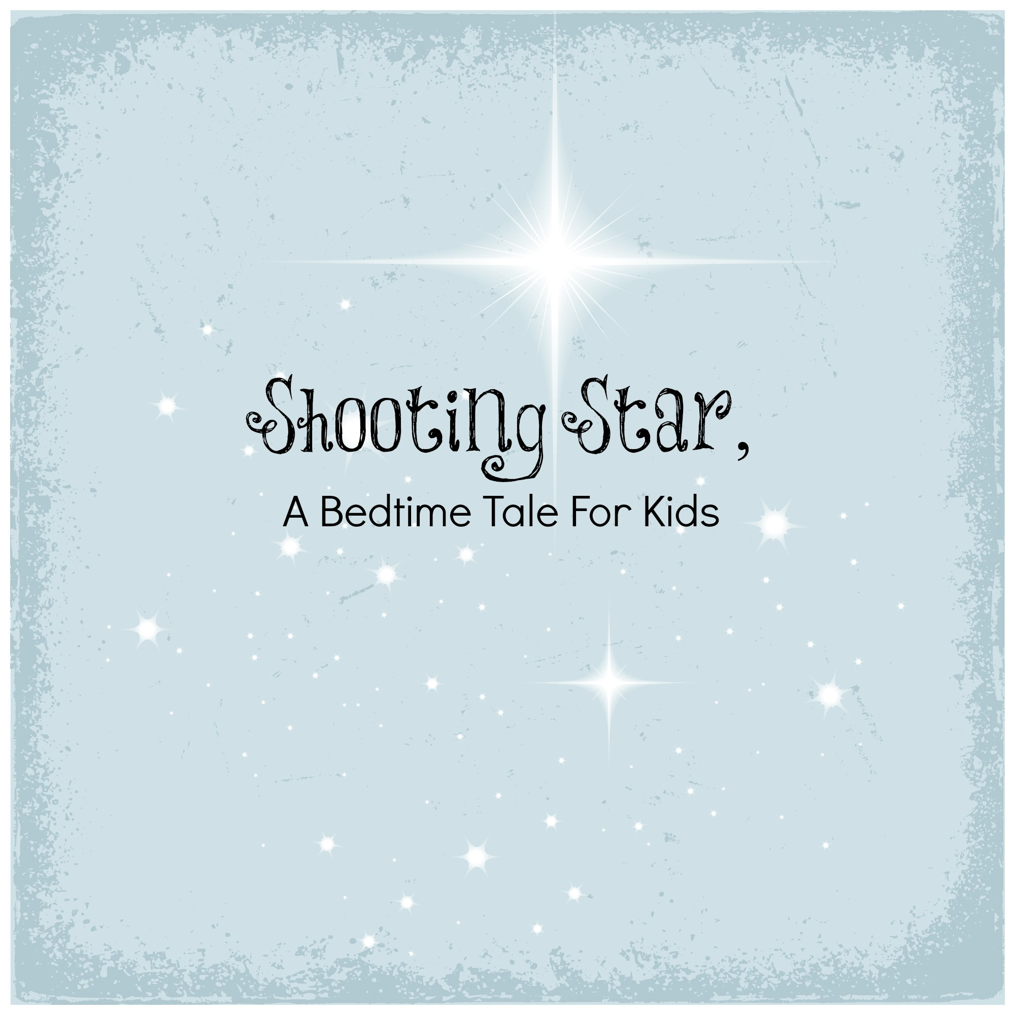 Shooting Star, A Bedtime Tale For Kids
