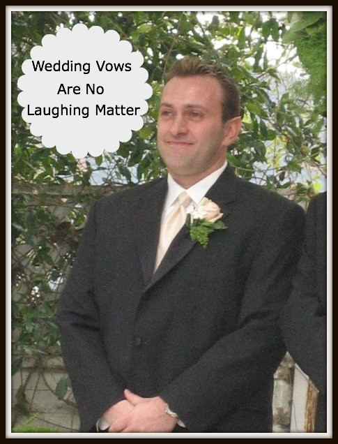 Wedding Vows Are No Laughing Matter