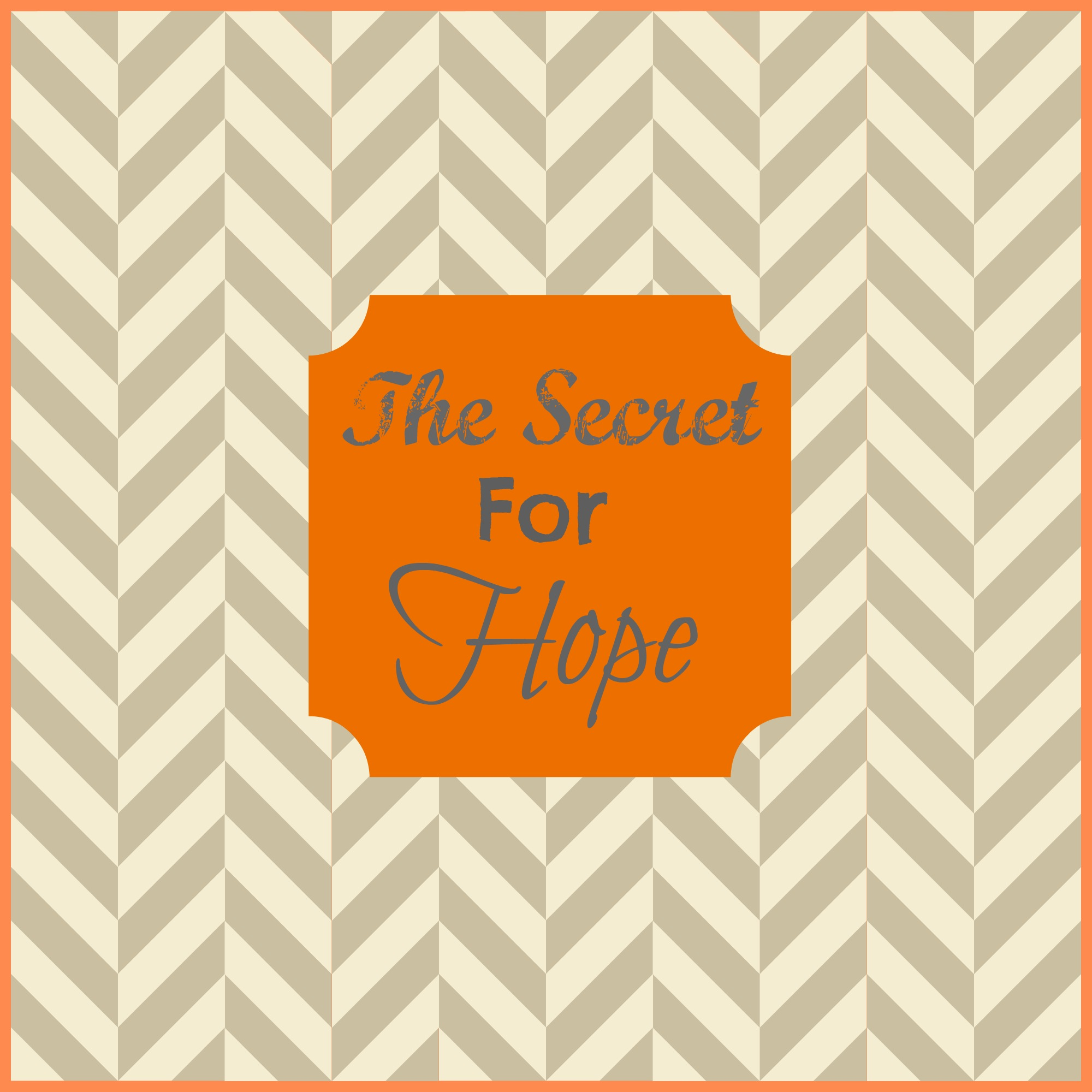 The Secret For Hope