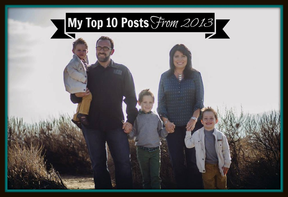 My Readers Made These My Top 10 Posts For 2013!! Did You Miss One