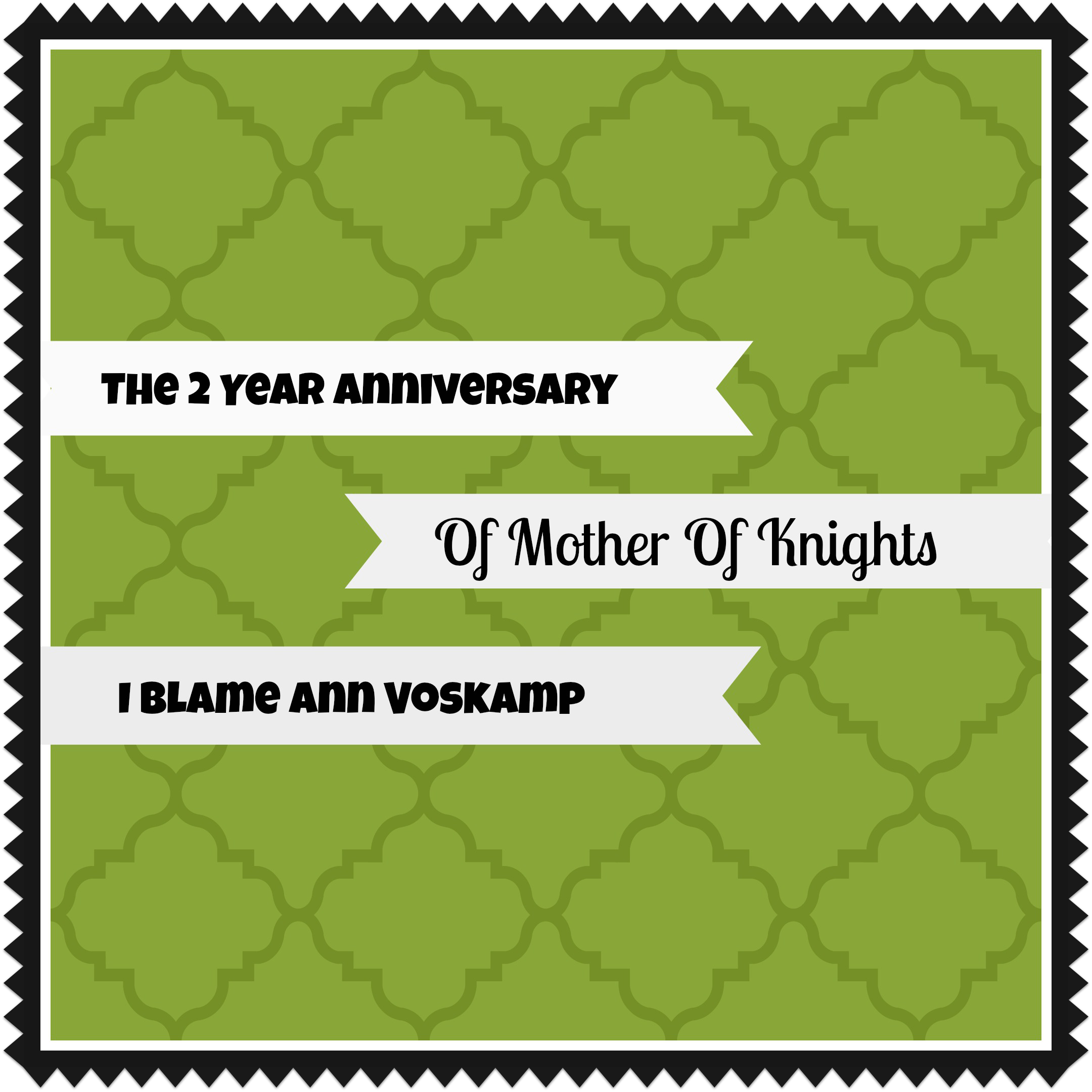 The 2 Year Anniversary Of Mother Of Knights, I Blame Ann Voskamp