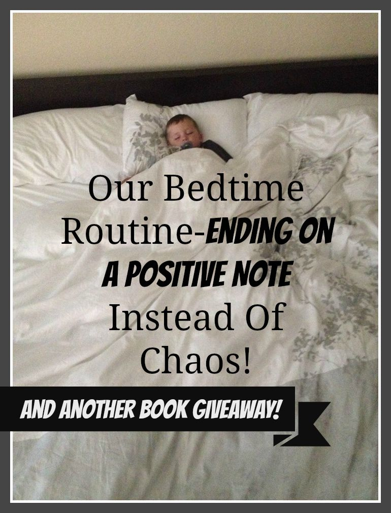 Our Bedtime Routine-Ending On A Positive Note Instead Of Chaos (And Another Book Giveaway!)