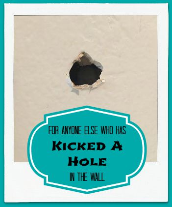For Anyone Else Who Has Kicked A Hole In The Wall