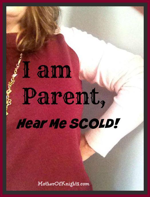 I Am Parent, Hear Me Scold!