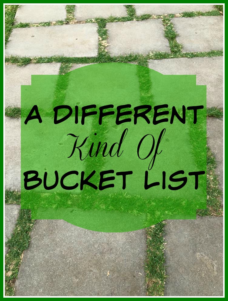 A Different Kind Of Bucket List