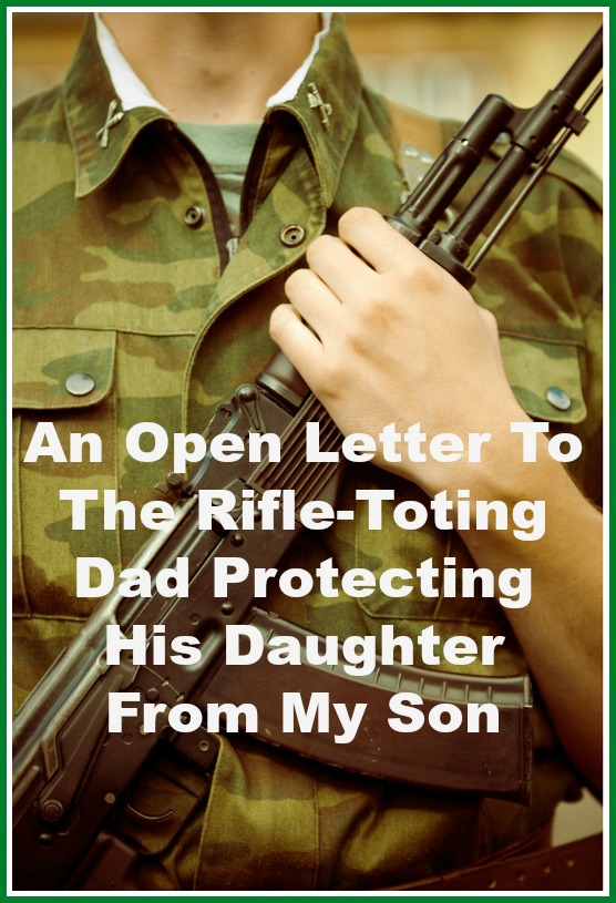 An Open Letter To The Rifle-Toting Dad Protecting His Daughter From