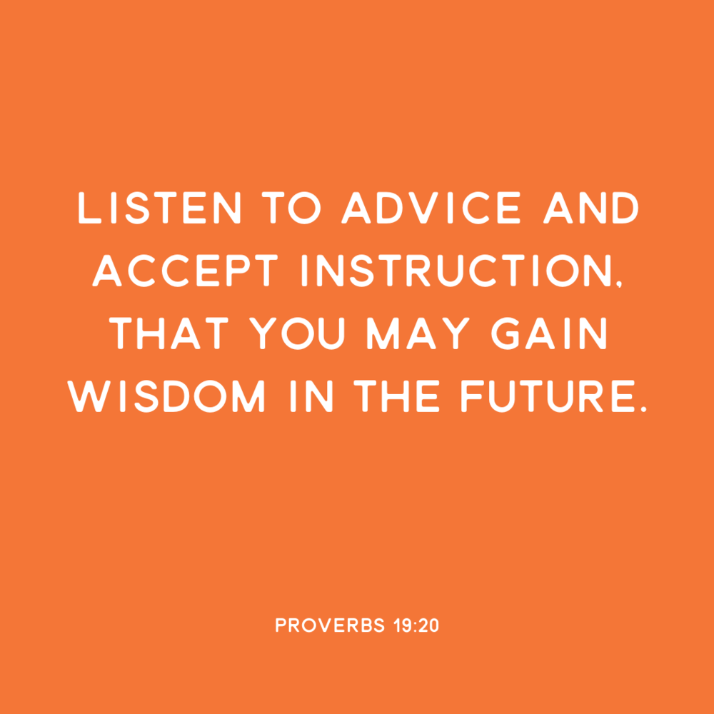 Listen to advice and accept instruction, that you may gain wisdom in the future. - Proverbs 19:20 | www.motherofknights.com