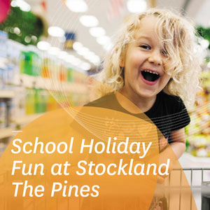 Mamma Knows East - Stockland The Pines School Holidays