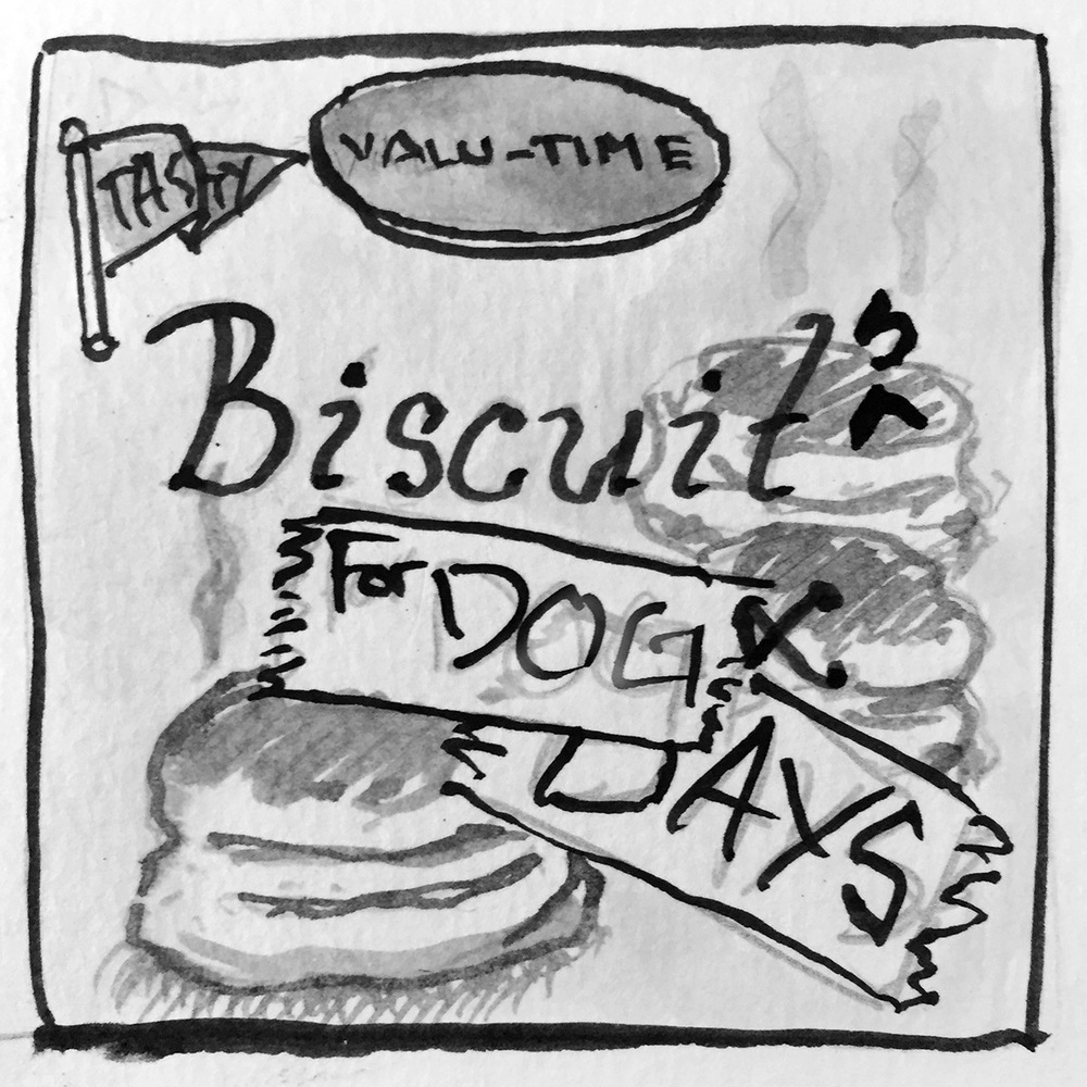 Biscuits for Dog Days