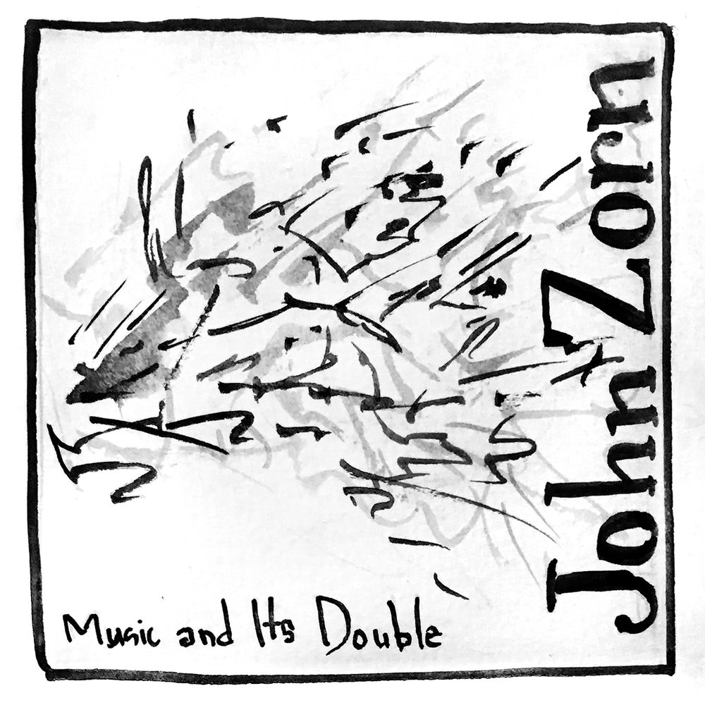 John Zorn Music and Its Double